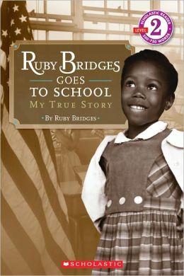 Ruby Bridges Goes To School: My True Story (Turtleback School & Library Binding Edition)