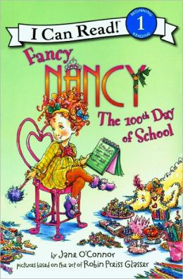 Fancy Nancy: The 100th Day Of School (Turtleback School & Library Binding Edition)