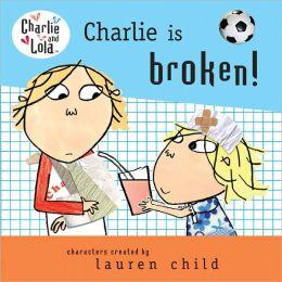 Charlie is Broken! (Turtleback School & Library Binding Edition)