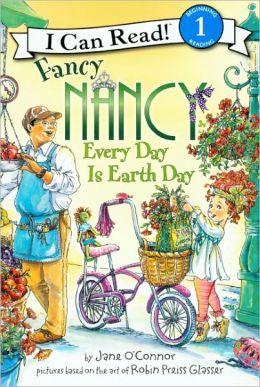 Fancy Nancy: Every Day Is Earth Day (Turtleback School & Library Binding Edition)