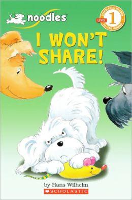 I Won't Share! (Turtleback School & Library Binding Edition)