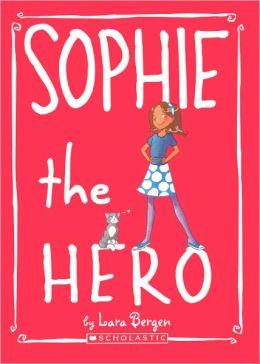 Sophie the Hero (Turtleback School & Library Binding Edition)