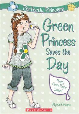 Green Princess Saves the Day (Turtleback School & Library Binding Edition)