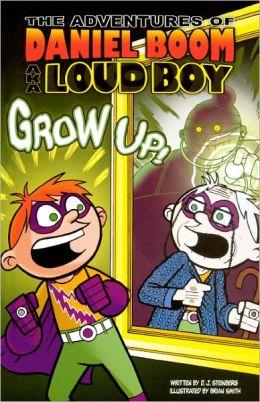 Grow Up! (Turtleback School & Library Binding Edition)