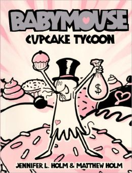 Cupcake Tycoon (Turtleback School & Library Binding Edition)