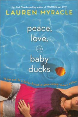 Peace, Love, And Baby Ducks (Turtleback School & Library Binding Edition)