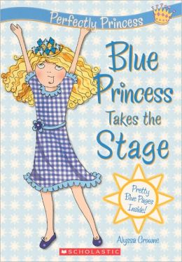 Blue Princess Takes the Stage (Turtleback School & Library Binding Edition)