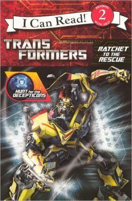 Hunt for the Decepticons: Ratchet to the Rescue (Turtleback School & Library Binding Edition)