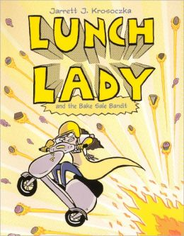 Lunch Lady And The Bake Sale Bandit (Turtleback School & Library Binding Edition)