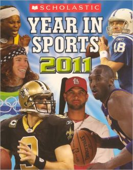 Scholastic Year In Sports 2011 (Turtleback School & Library Binding Edition)