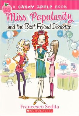 Miss Popularity and the Best Friend Disaster (Turtleback School & Library Binding Edition)