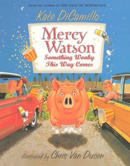 Mercy Watson: Something Wonky This Way Comes (Mercy Watson Series #6)