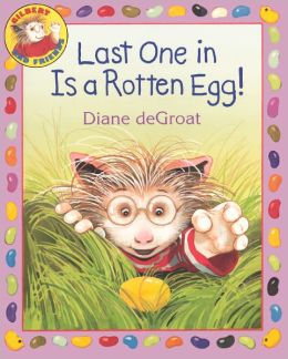 Last One in is a Rotten Egg! (Turtleback School & Library Binding Edition)