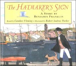 The Hatmaker's Sign: A Story by Benjamin Franklin