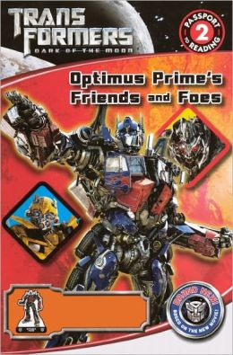 Transformers Dark of the Moon: Optimus Prime's Friends and Foes (Turtleback School & Library Binding Edition)