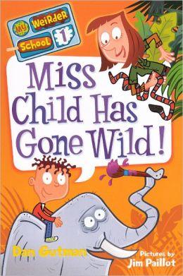 Miss Child Has Gone Wild! (Turtleback School & Library Binding Edition)