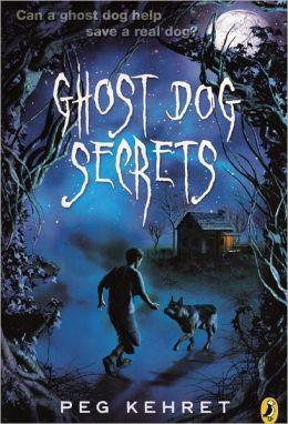 Ghost Dog Secrets (Turtleback School & Library Binding Edition)