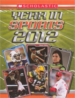 Scholastic Year in Sports 2012 (Turtleback School & Library Binding Edition)
