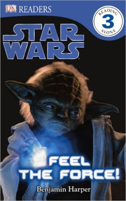 Star Wars: Feel the Force! (Turtleback School & Library Binding Edition)