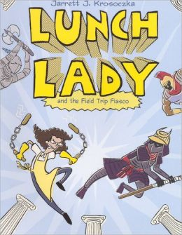 Lunch Lady and the Field Trip Fiasco (Turtleback School & Library Binding Edition)