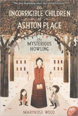 The Incorrigible Children of Ashton Place, Book 1: The Mysterious Howling (Turtleback School & Library Binding Edition)