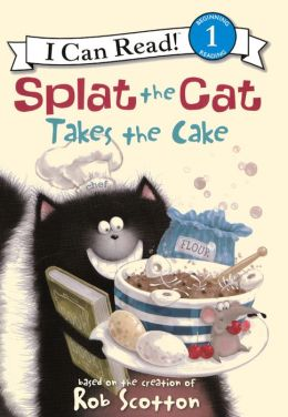 Splat the Cat Takes the Cake (Turtleback School & Library Binding Edition)