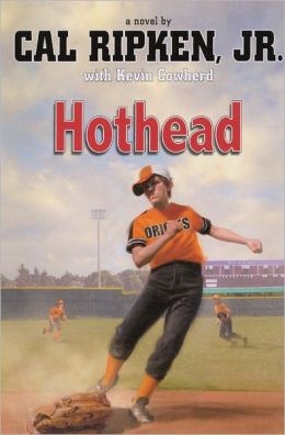 Hothead (Cal Ripken, Jr.'s All-Stars Series #1) (Turtleback School & Library Binding Edition)