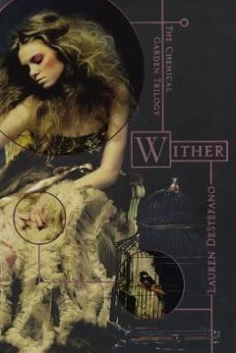 Wither (Turtleback School & Library Binding Edition)