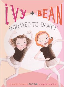 Ivy and Bean Doomed to Dance (Ivy and Bean Series #6) (Turtleback School & Library Binding Edition)