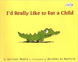 I'd Really Like to Eat a Child (Turtleback School & Library Binding Edition)