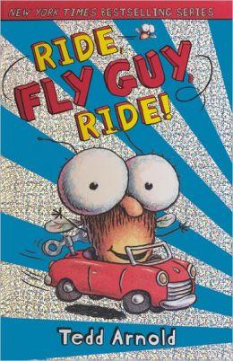 Ride, Fly Guy, Ride! (Turtleback School & Library Binding Edition)
