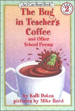 Bug in Teacher's Coffee: And Other School Poems