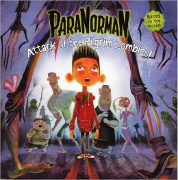 Paranorman: Attack of the Pilgrim Zombies! (Turtleback School & Library Binding Edition)
