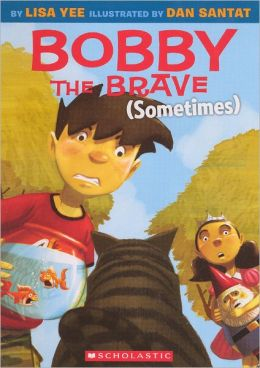 Bobby the Brave (Sometimes) (Turtleback School & Library Binding Edition)