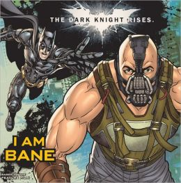 The Dark Knight Rises: I am Bane (Turtleback School & Library Binding Edition)