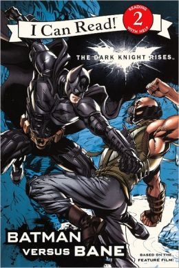 The Dark Knight Rises: Batman versus Bane (Turtleback School & Library Binding Edition)