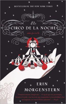 El Circo De La Noche (The Night Circus) (Turtleback School & Library Binding Edition)