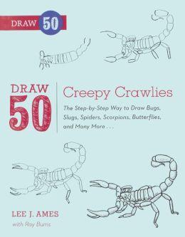 Draw 50 Creepy Crawlies (Turtleback School & Library Binding Edition)
