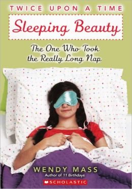 Sleeping Beauty: The One Who Took the Really Long Nap (Turtleback School & Library Binding Edition)