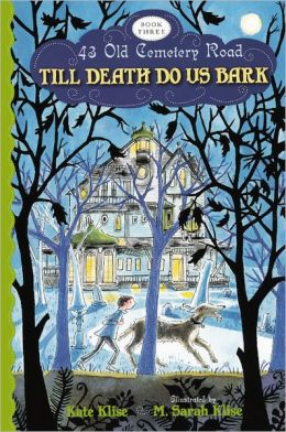 Till Death Do Us Bark (43 Old Cemetery Road Series #3) (Turtleback School & Library Binding Edition)