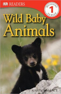 Wild Baby Animals (Turtleback School & Library Binding Edition)