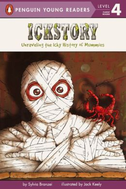 Ickstory: Unraveling the Icky History of Mummies around the World (Turtleback School & Library Binding Edition)