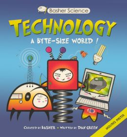 Technology: A Byte-Sized World! (Turtleback School & Library Binding Edition)
