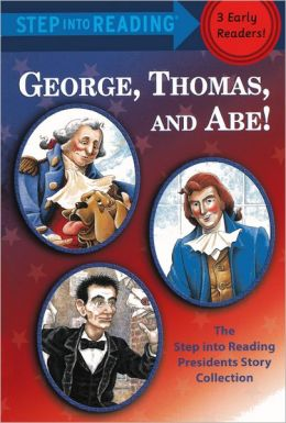 George, Thomas, and Abe! (Turtleback School & Library Binding Edition)