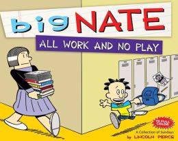 Big Nate: All Work and No Play: A Collection of Sundays (Turtleback School & Library Binding Edition)