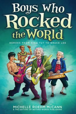 Boys Who Rocked The World: Heroes From King Tut To Shaun White (Turtleback School & Library Binding Edition)