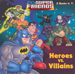 Heroes vs. Villains/Space Chase! (Turtleback School & Library Binding Edition)