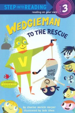 Wedgieman to the Rescue (Turtleback School & Library Binding Edition)