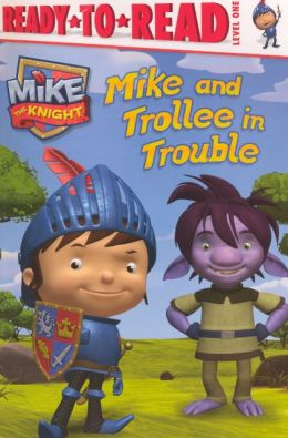 Mike and Trollee in Trouble (Mike the Knight Series) (Turtleback School & Library Binding Edition)