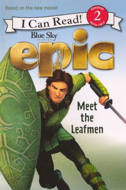 Epic: Meet the Leafmen (Turtleback School & Library Binding Edition)